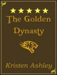 The Golden Dynasty by Kristen Ashley -- 5 stars